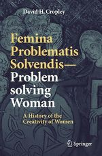 Femina Problematis Solvendis-Problem solving Woman  - David H. Cropley