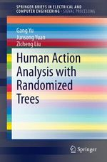 Human Action Analysis with Randomized Trees  - Junsong Yuan - Zicheng Liu - Gang Yu