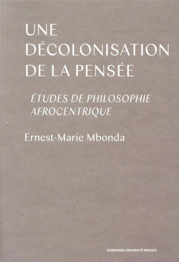 Une décolonisation de la pensée ; études de philosophie afrocentrique
