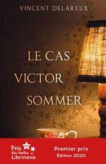 Le Cas Victor Sommer  - Vincent Delareux