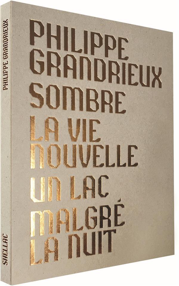 Philippe Grandrieux : Sombre + La vie nouvelle + Un Lac + Malgré la nuit