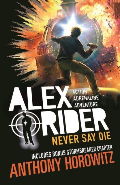 NEVER SAY DIE - ALEX RIDER