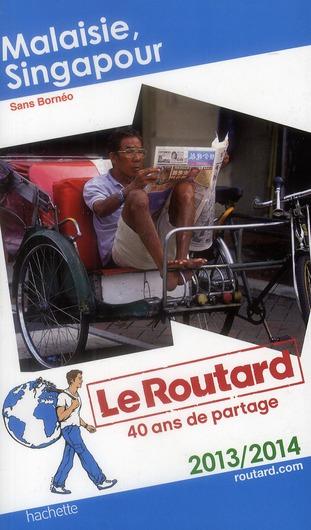 Guide Du Routard; Malaisie ; Singapour (Edition 2013)