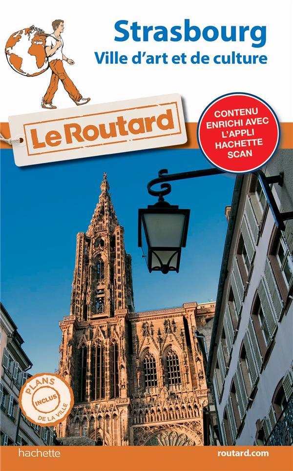 Guide du Routard ; Strasbourg (ville d'art et de culture)