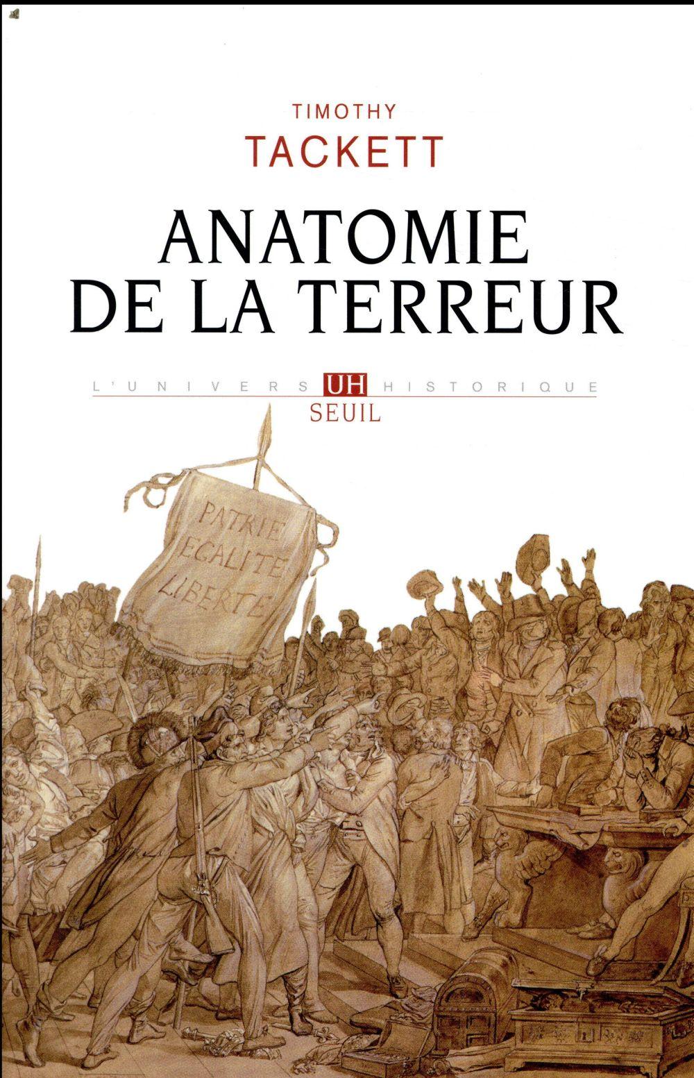 Anatomie de la Terreur ; le processus révolutionnaire, 1787-1793