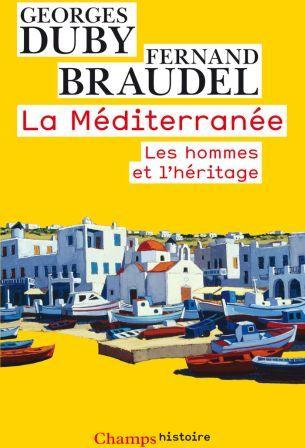 La Mediterranee ; Les Hommes Et L'Heritage