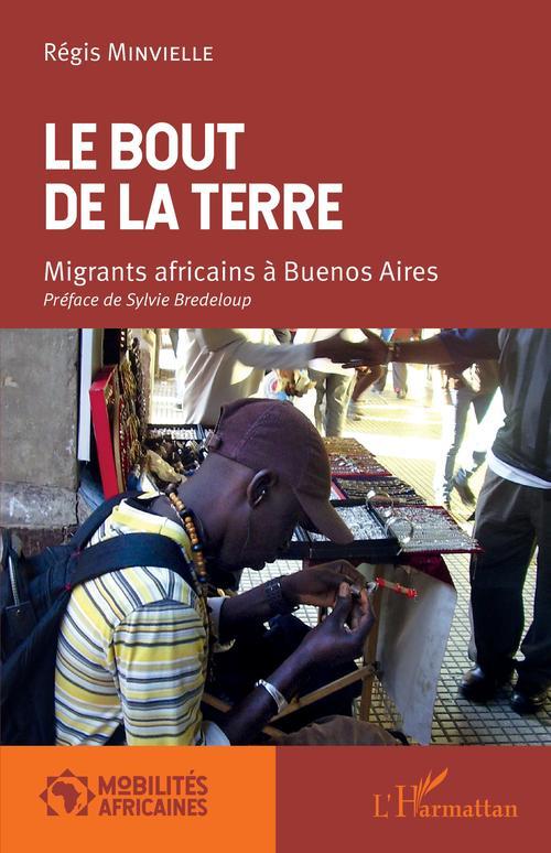 Le bout de la terre ; migrants africains à Buenos Aires