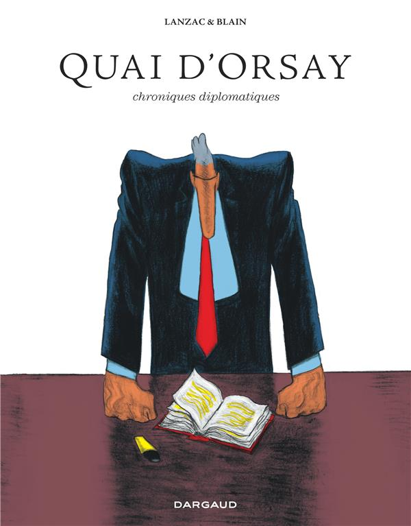 Quai d'Orsay ; Intégrale t.1 et t.2 ; chroniques diplomatiques