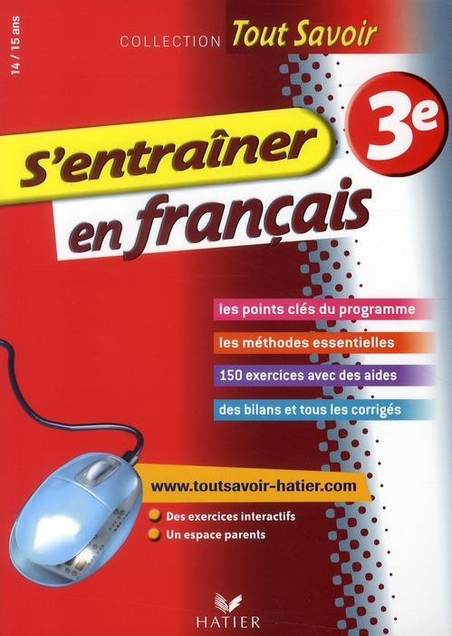 Tout Savoir; S'Entrainer En Francais ; 3eme