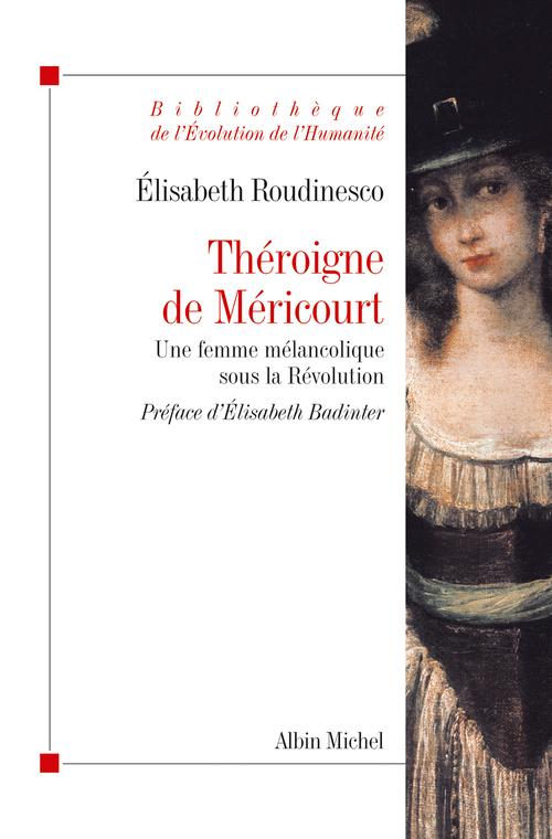 Théroigne de Méricourt ; une femme mélancolique sous la Révolution
