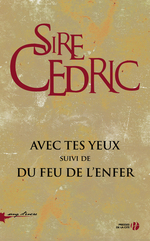 Vente EBooks : Avec tes yeux suivi de Du feu de l'enfer (coffret)  - Sire Cédric
