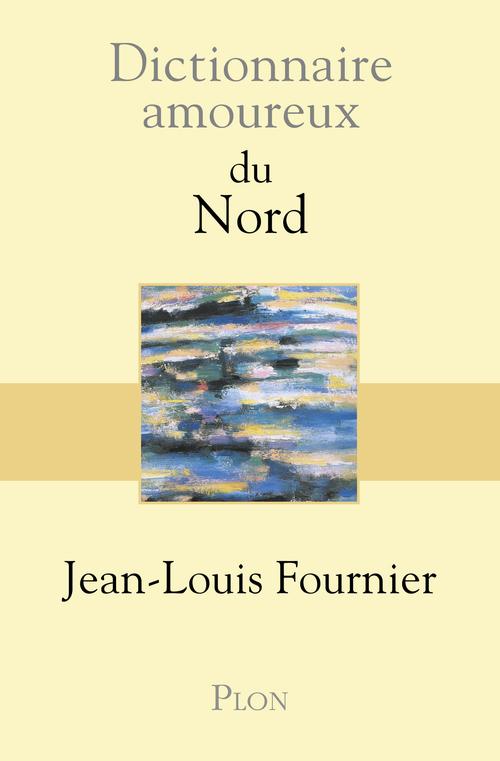 Dictionnaire amoureux ; du Nord