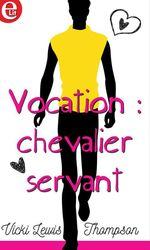Vente EBooks : Vocation : chevalier servant  - Vicki Lewis Thompson