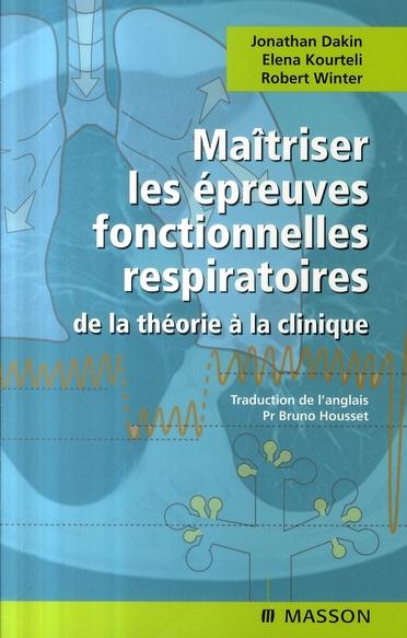 Maitriser Les Epreuves Fonctionnelles Respiratoires ; De La Theorie A La Clinique