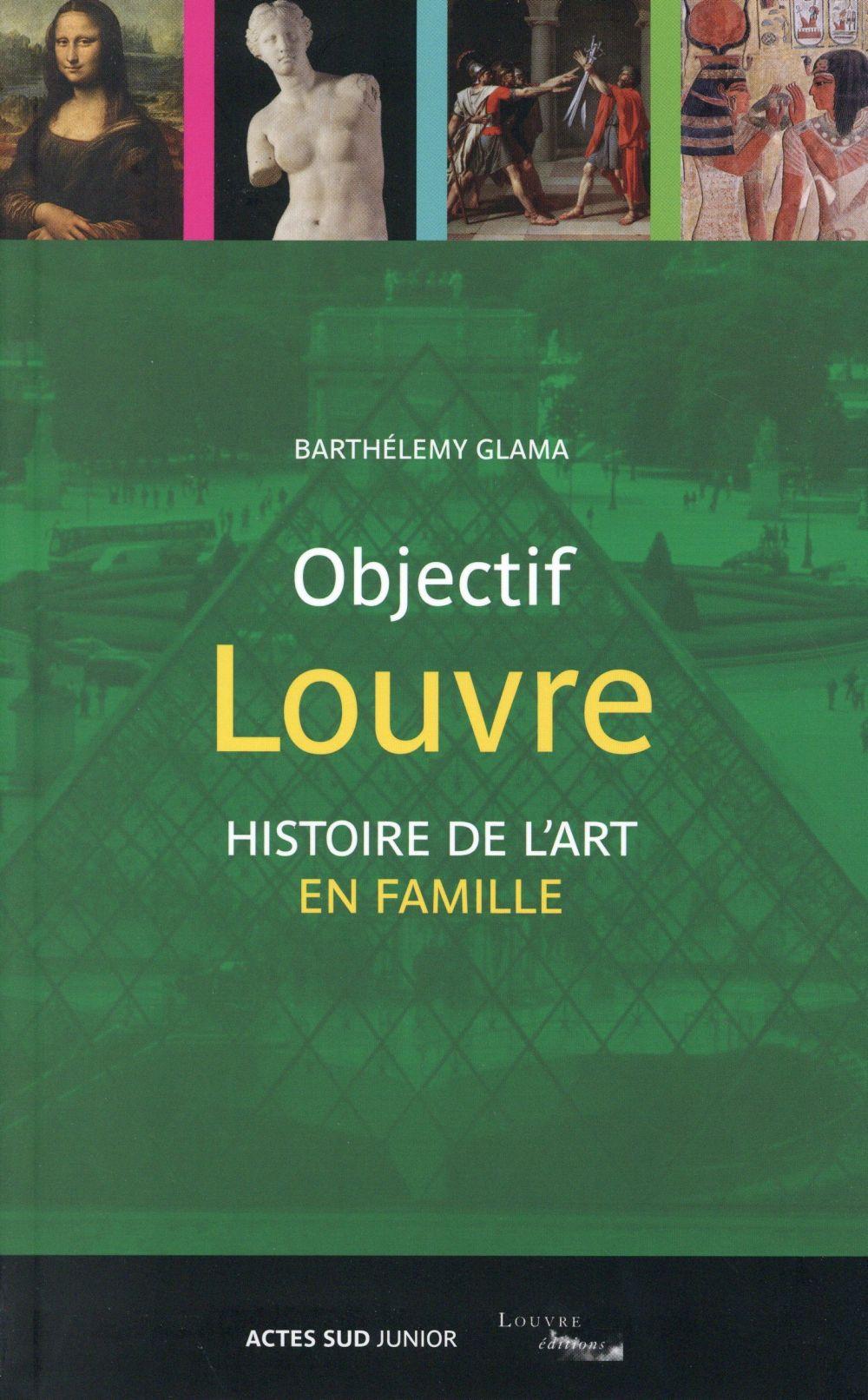 Objectif Louvre t.3 ; histoire des arts en famille