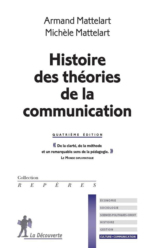 Histoire des théories de la communication (4e édition)