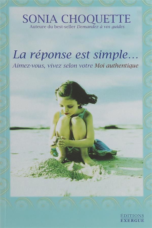 La réponse est simple... aimez-vous, vivez selon votre moi authentique