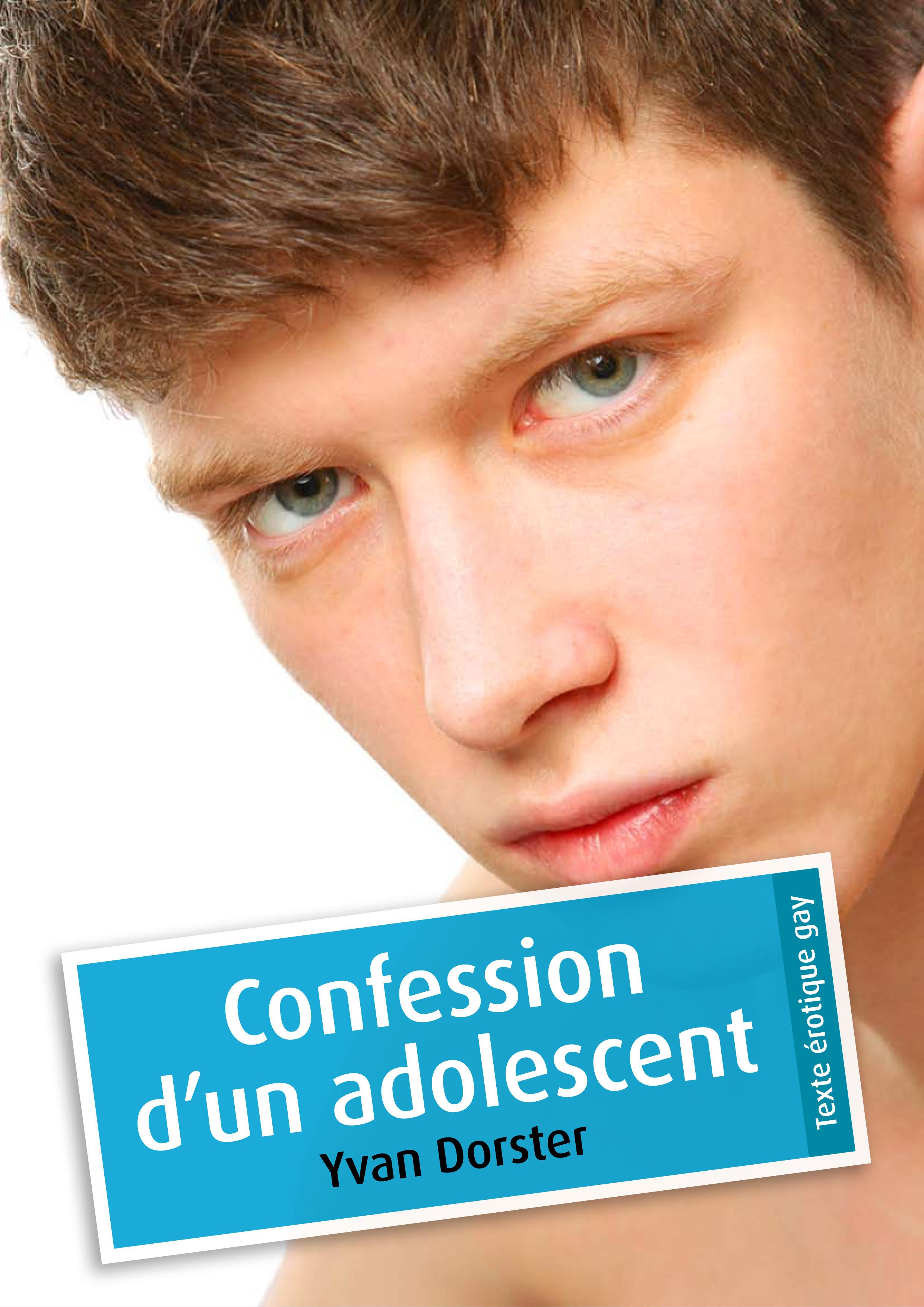 Confession d'un adolescent (érotique gay)