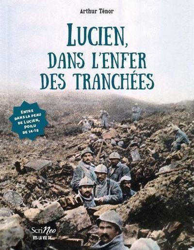 LUCIEN, DANS L'ENFER DES TRANCHEES