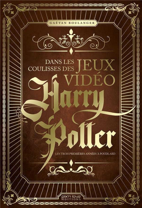 Dans les coulisses des jeux vidéo Harry Potter ; les trois premièers années à Poudlard