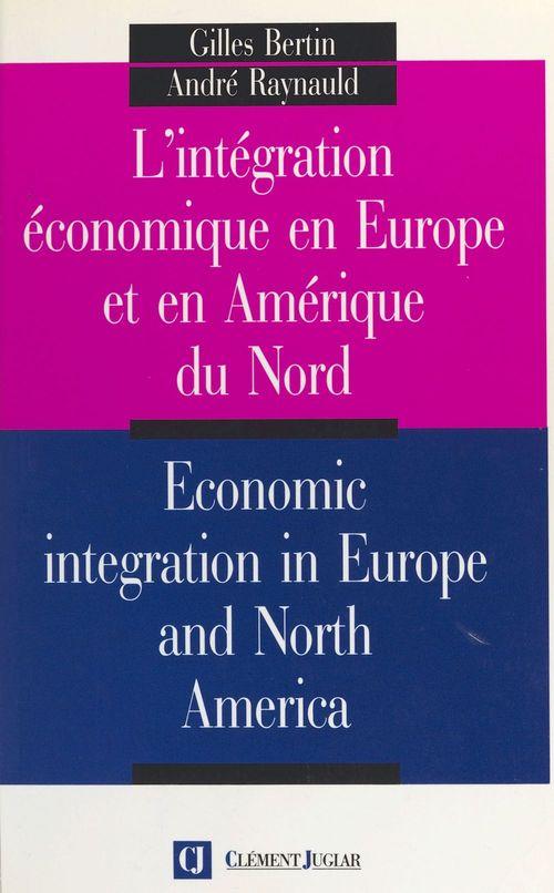 L'intégration économique en Europe et en Amérique du Nord
