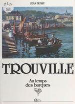 Trouville-sur-Mer, au temps des barques