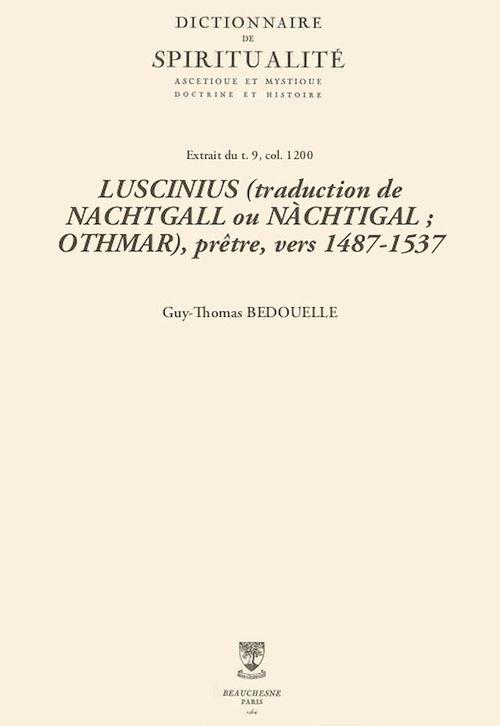LUSCINIUS (traduction de NACHTGALL ou NÀCHTIGAL; OTHMAR), prêtre, vers 1487-1537