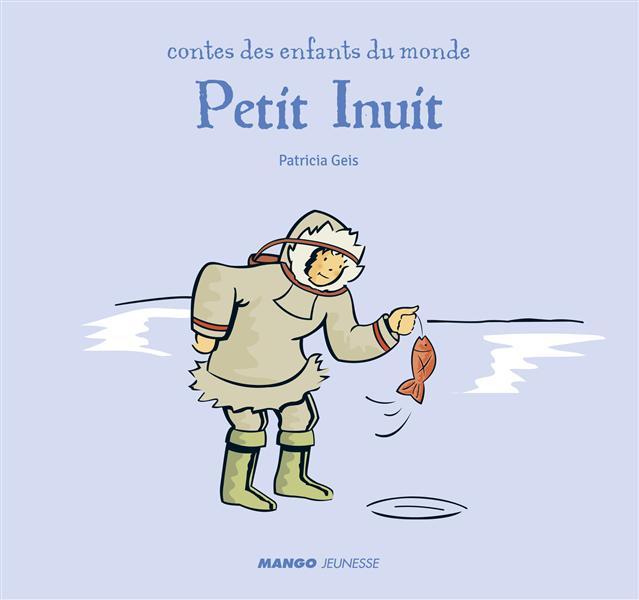Contes des enfants du monde ; petit Inuit