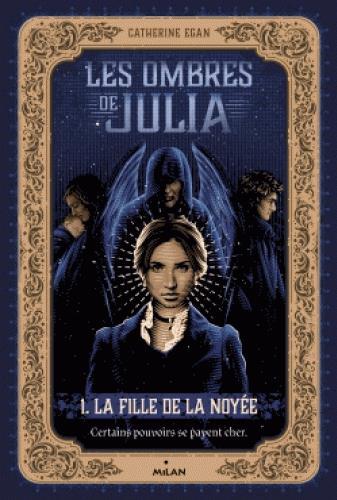 Les ombres de Julia t.1 ; la fille de la noyée