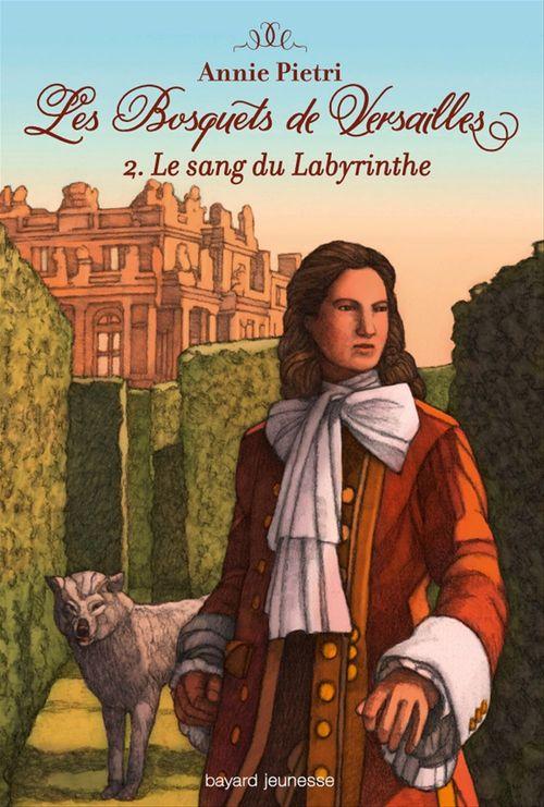 Les bosquets de Versailles T.2 ; le sang du labyrinthe