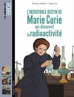 Vente Livre Numérique : L'incroyable destin de Marie Curie, qui découvrit la radioactivité  - Pascale Hédelin