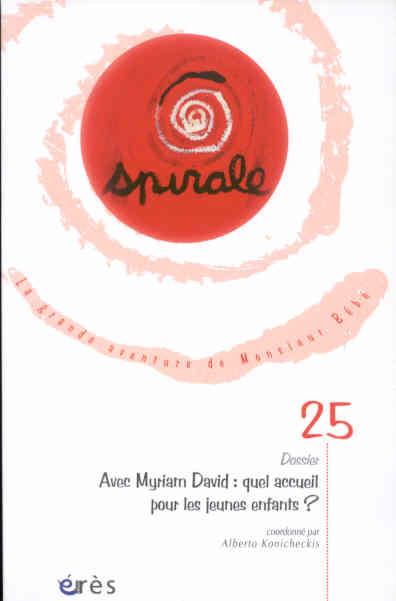 Spirale 25 - Avec Myriam David Quel Accueil Pour Les Jeunes Enfants