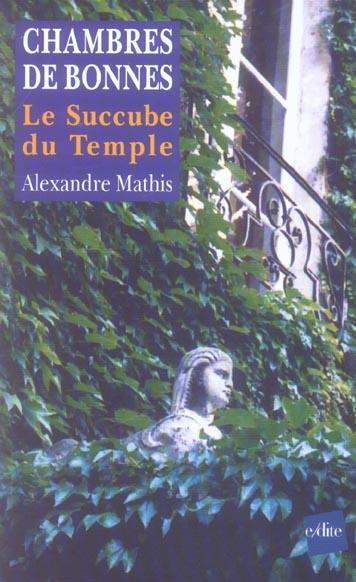 Chambres de bonnes ; le succube du temple