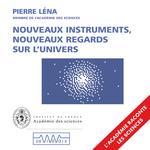 Vente AudioBook : Nouveaux instruments, nouveaux regards sur l'Univers  - Pierre Léna