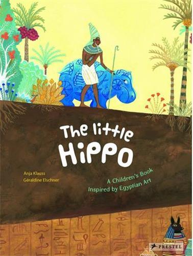 The little hippo a children's book inspired by egyptian art