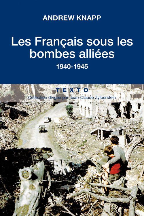 les Français sous les bombes alliées ; 1940-1945