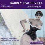 Les Diaboliques 1. La vengeance d'une femme - Le Plus Bel Amour de Don Juan  - Jules Barbey d´Aurevilly
