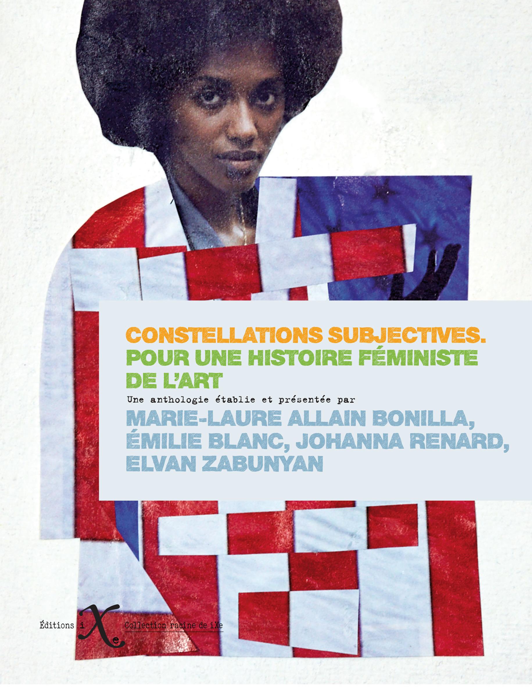 Constellations subjectives ; pour une histoire féministe de l'art