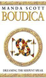 Vente EBooks : Boudica:Dreaming The Serpent Spear  - Manda Scott