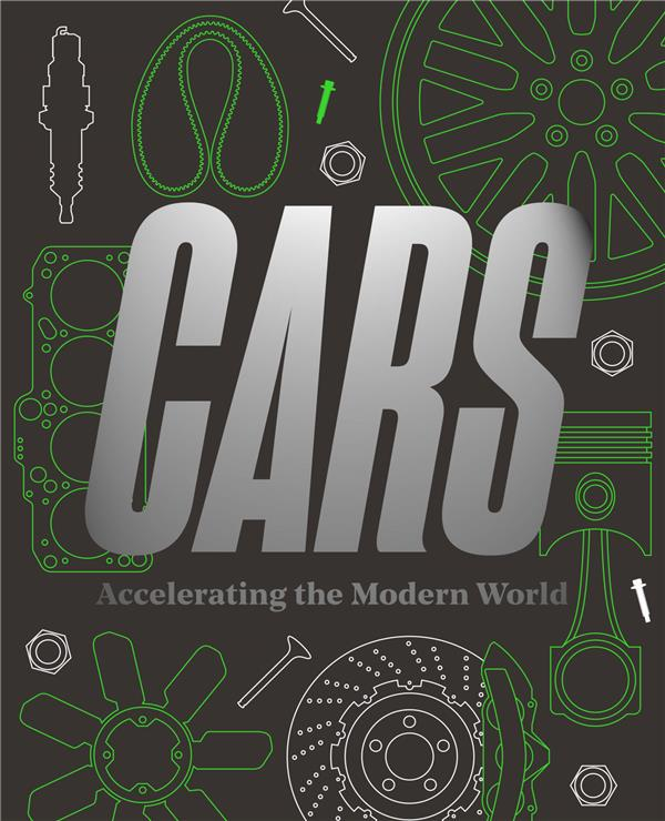Cars ; accelerating the modern world