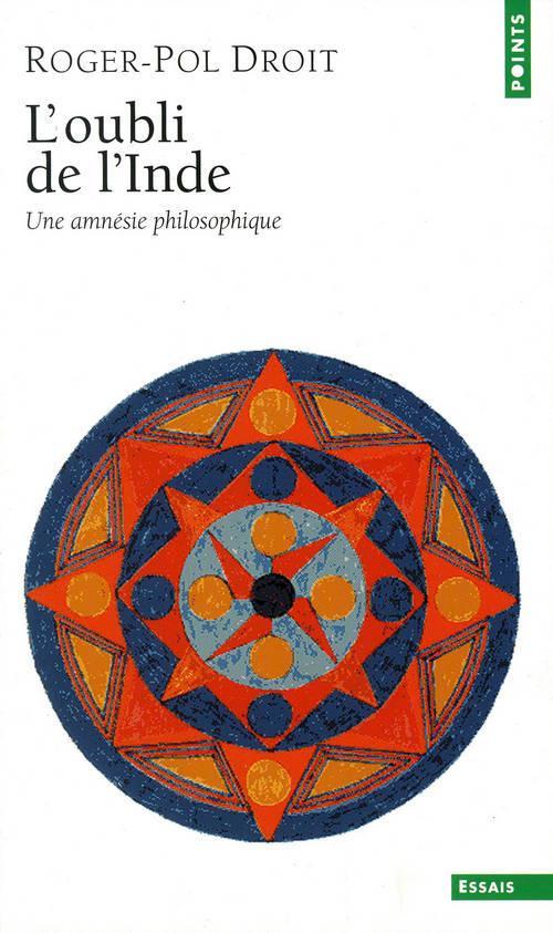 L'OUBLI DE L'INDE  -  UNE AMNESIE PHILOSOPHIQUE