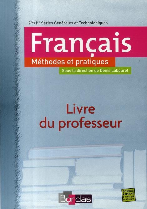 Methodes Et Pratiques Francais 2nde 1ere Series Generales Et Technologiques Livre Du Professeur Edition 2007 Labouret Roze Landes Bordas