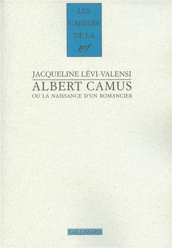 Albert Camus Ou La Naissance D'Un Romancier