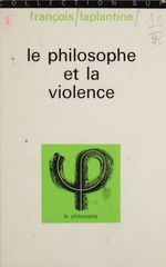 Vente Livre Numérique : Le philosophe et la violence  - François LAPLANTINE