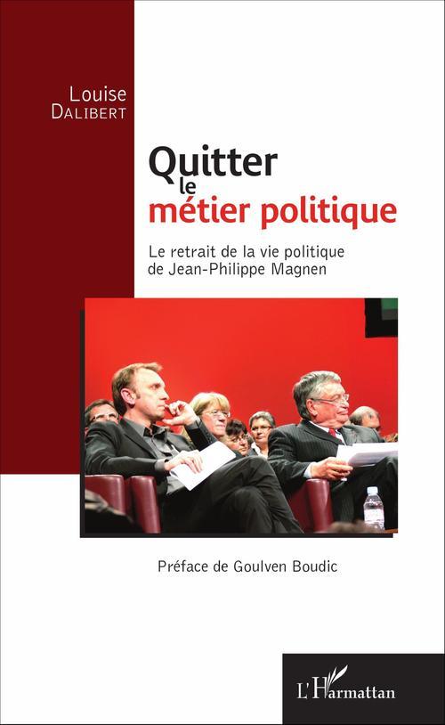 Quitter le métier politique ; le retrait de la vie politique de Jean Philippe Magnen