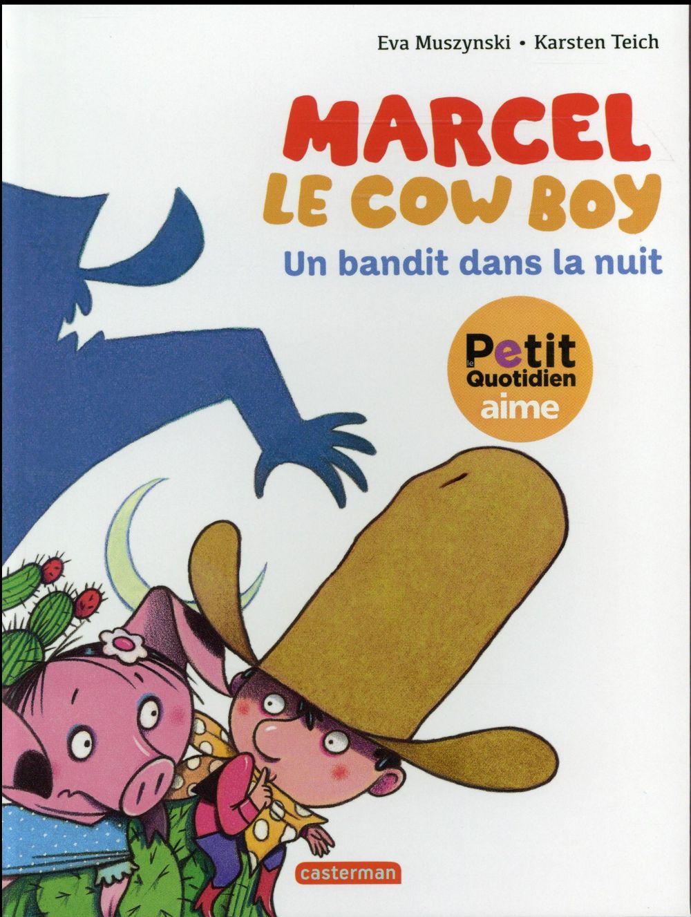 Marcel le cowboy t.4 ; un bandit dans la nuit