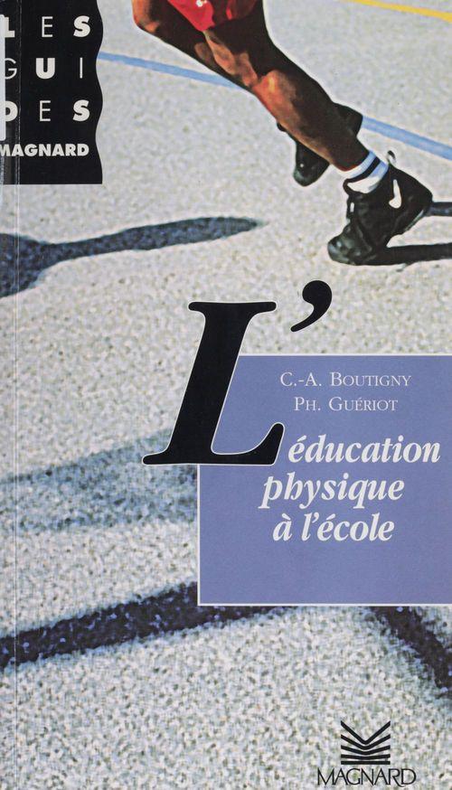 Les guides : l'education physique a l'ecole