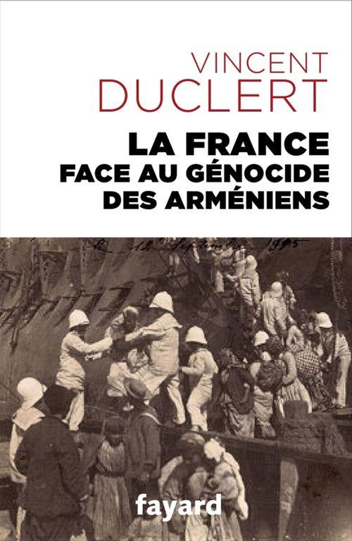 La France face au génocide des Arméniens  - Vincent Duclert