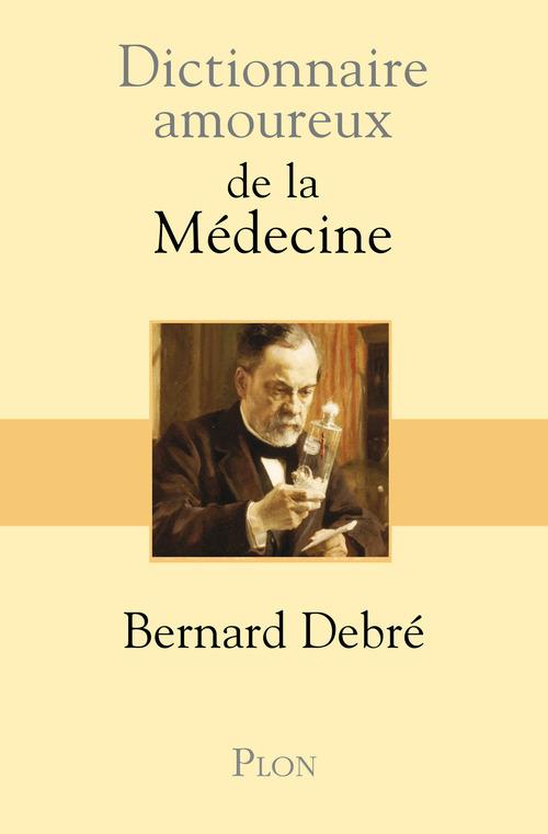 Dictionnaire amoureux ; de la médecine