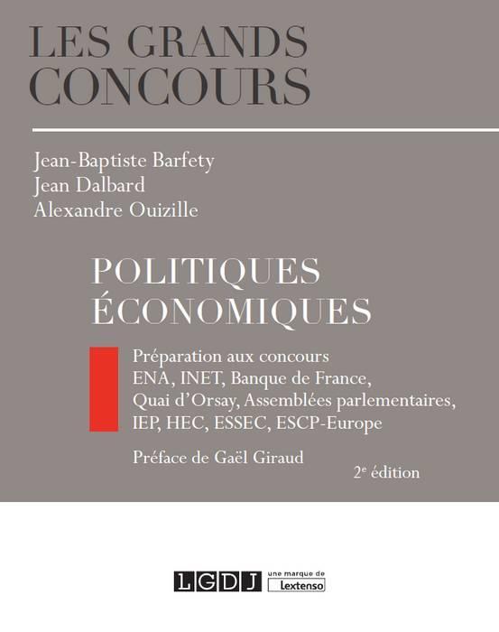 Politiques économiques ; préparations aux concours : ENA, INET, Banque de France, Quai d'Orsay, Assemblées parlementaires, IEP, HEC, ESSEC, ESCP-Europe (2e édition)